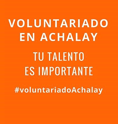 ¿Quieres ser voluntario/a en Achalay?