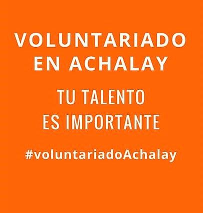 ¿Quieres ser voluntario/a en Achalay?